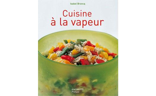 Cuisine a la vapeur 28 images livre recette cuisine for Cuisine a la vapeur